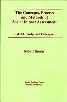 The Concepts  Process and Methods of Social Impact Assessment PDF