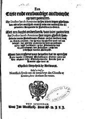 Een corte ende eenvoudige antwoorde op vier poincten. By doctor Iacob Arminius in syn leven tegen ghesproken als te syn ontschrift-matich ende niet noodig om te gelooven: aengaende de predestinatie Gods. Met een kordt ondersoeck van vier poincten by doctor Iacob Arminius hier tegen ghestelt ... Maer hier teghens wort bewesen dat de oprechte leere vande eeuwighe predestinatie Godts, zulcx is, die altydts inde ghereformeerde kercke hier te landen ghe-leert is. Ghestelt simpelyck by antwoort: Volume 1