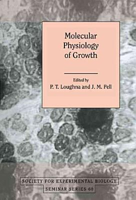 Molecular Physiology of Growth