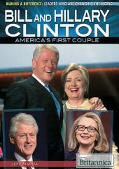 Bill and Hillary Clinton: America's First Couple