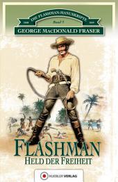 Flashman - Held der Freiheit: Die Flashman-Manuskripte 3 - Flashman in Westafrika und Amerika