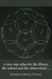 A new star atlas for the library, the school and the observatory in twelve circular maps (with two index plates)