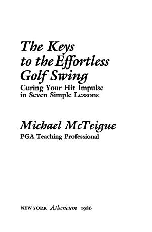 The Keys to the Effortless Golf Swing