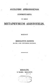 Commentarius in libros methaphysicos Aristoteles