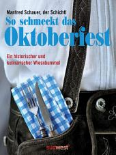So schmeckt das Oktoberfest: Ein historischer und kulinarischer Wiesn-Bummel