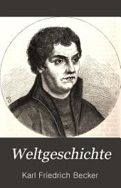 Weltgeschichte: neu bearbeitet und bis auf die Gegenwart fortgefuhrt von, Bände 5-6