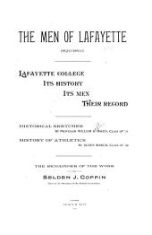 The Men of Lafayette, 1826-1893: Lafayette College, Its History, Its Men, Their Record