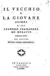 Il vecchio e la giovane dramma di don Leandro Fernandez de Moratin traduzione inedita del dottor Pietro Napoli-Signorelli