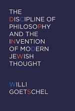 The Discipline of Philosophy and the Invention of Modern Jewish Thought