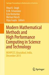 Modern Mathematical Methods and High Performance Computing in Science and Technology: M3HPCST, Ghaziabad, India, December 2015