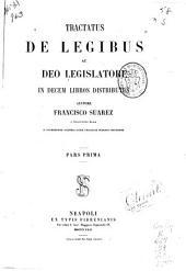 Tractatus de legibus ac deo legislatore: in decem libros distributus, Part 1