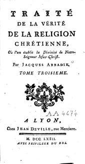Traité de la vérité de la religion chrétienne[...]: Volume3