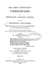 Sir John Froissart's Chronicles of England, France, Spain, and the Adjoining Countries: From the Latter Part of the Reign of Edward II. to the Coronation of Henry IV, Volume 4