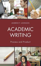 Academic Writing: Process and Product