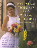 Professional Techniques for the Wedding Photographer
