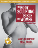 The Body Sculpting Bible for Women, Third Edition