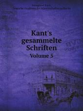 Kant's gesammelte Schriften: Band 5