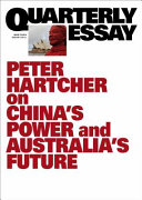 Peter Hartcher on China s Power and Australia s Future  Quarterly Essay76 PDF