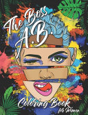 The Boss A B  Coloring Book for Women