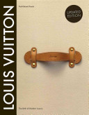 Louis Vuitton  The Birth of Modern Luxury Updated Edition