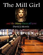 The Mill Girl and the Many Faces of Love
