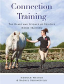 Connection Training  The Heart and Science of Positive Horse Training