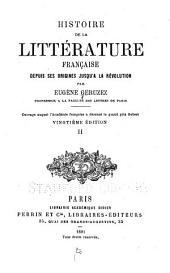 Histoire de la littérature française depuis ses origines jusqu'à la révolution: Volume2