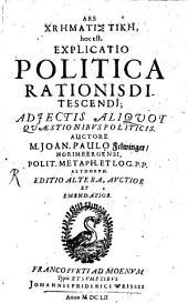 Ars Chrēmatistikē, hoc est, Explicatio Politica Rationis Ditescendi: Adiectis Aliquot Quaestionibus Politicis