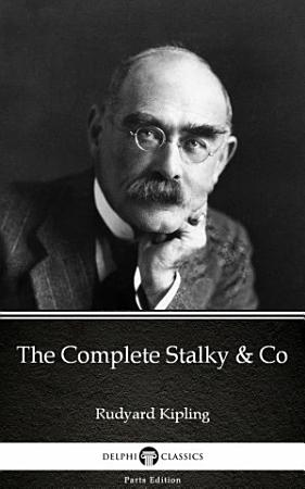 The Complete Stalky   Co by Rudyard Kipling   Delphi Classics  Illustrated  PDF