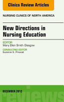 New Directions in Nursing Education, An Issue of Nursing Clinics - E-Book