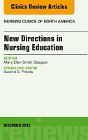 New Directions in Nursing Education  An Issue of Nursing Clinics   E Book PDF