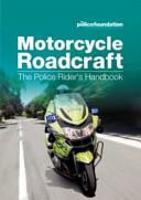 Motorcycle Roadcraft The Police Rider S Handbook