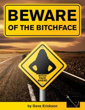 Beware of the Bitchface: How I beat a Bitchface at her own game