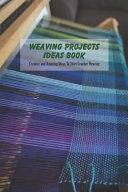 Weaving Projects Ideas Book