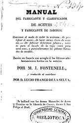 Manual del fabricante y clarificador de aceites y fabricante de jabones: contienen el modo de moler la aceituna...