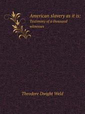 American slavery as it is:
