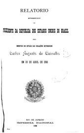 Relatorio da repartição dos negocios estrangeiros apresentado á Assembléa geral legislativa ... pelo ... ministro e secretario de estado ...