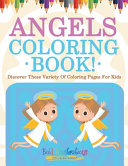 Angels Coloring Book! Discover These Variety Of Coloring Pages For Kids