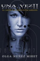 Una vez psiquiatra...2. El caso de los cuerpos intercambiados