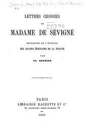Lettres choisies de Madame de Sévigné: extraites de l'édition des Grands écrivains de la France