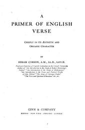 A Primer of English Verse: Chiefly in Its Æsthetic and Organic Character