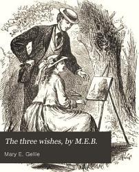 The Three Wishes By M E B  PDF