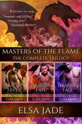 Masters of the Flame: Sexy Dragon Shifters: The Complete Trilogy