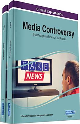 Media Controversy  Breakthroughs in Research and Practice
