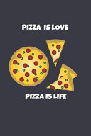 Pizza is Love Pizza is Life