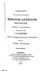 Colección de los mas célebres romances antiguos españoles: históricos y caballerescos, Volúmenes 1-2