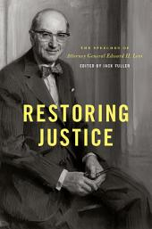 Restoring Justice: The Speeches of Attorney General Edward H. Levi