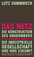 DAS NETZ   Die Konstruktion des Unabombers   Das  Unabomber Manifest   Die Industrielle Gesellschaft und ihre Zukunft PDF