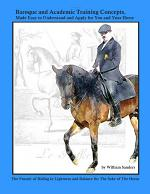 Baroque and Academic Training Concepts, Made Easy to Understand and Apply for You and Your Horse