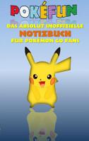 POKEFUN   Das absolut inoffizielle Notizbuch f  r Pokemon GO Fans PDF